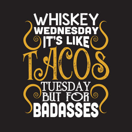 Taco Quote. Whiskey wednesday it s like tacos tuesday.  イラスト・ベクター素材