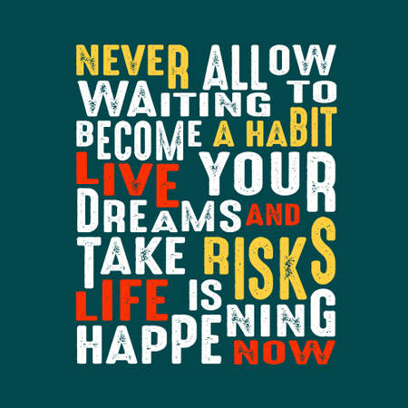Success Quote. Never allow waiting to become a habit live your dreams and take risks life is happening now. Reklamní fotografie - 124794664