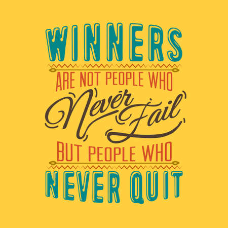 Success Quote. Winners are not people who never fail.