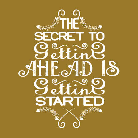Success Quote. The secret to setting ahead is setting started. Çizim