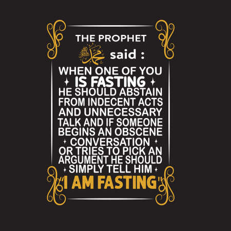 Ramadan Quote. The prophet said when one of you is fasting he should abstain.