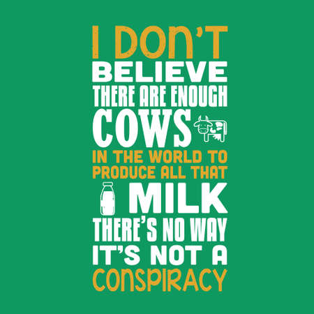 Milk Quote. I don t believe there are enough cow. Çizim