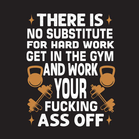 Fitness Quote. There is no substitute for hard work.