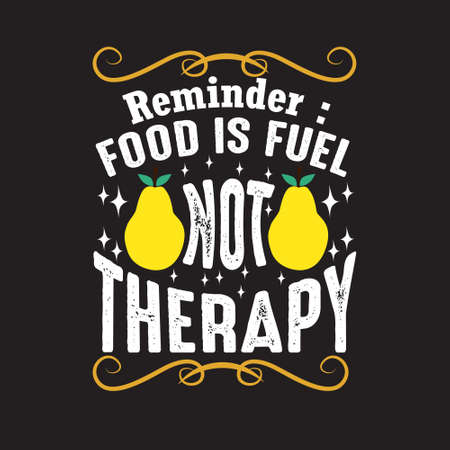 Fruit Quote. Reminder food is fuel not therapy
