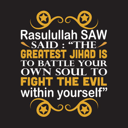 Muslim prophet said The greatest jihad is to battle your own soul. Illustration