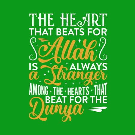Muslim Quote. The heart that beats for Allah is always a stranger.