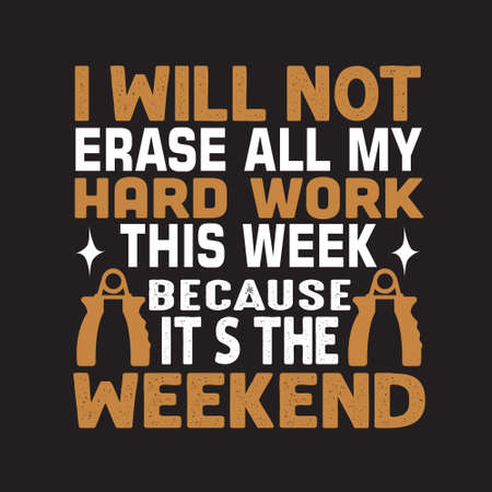Fitness Quote. I will not erase all my hard work this week.