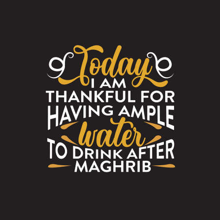 Ramadan Quote. Today I am thankful for having ample water.