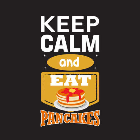 Pancake Quote. Keep calm and eat pancakes. Vetores