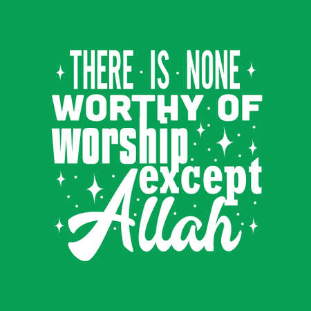 Muslim Quote. There is none worthy of worship except Allah. Illusztráció