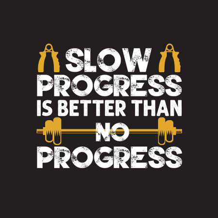 Fitness-Zitat. Langsamer Fortschritt ist besser als kein Fortschritt.