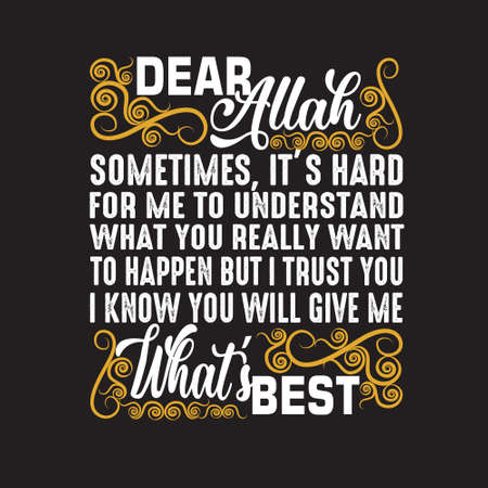 Muslim Quote. Dear Allah sometimes it s hard for me to understand.