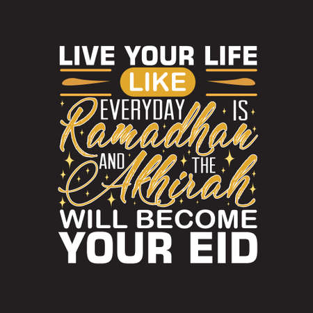 Ramadan Quote. Live your life like everyday is ramadan. Vectores