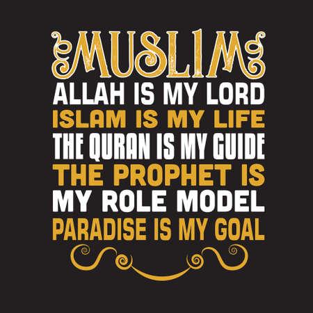 Muslim Quote. Muslim Allah is my Lord, Islam is my life Vetores