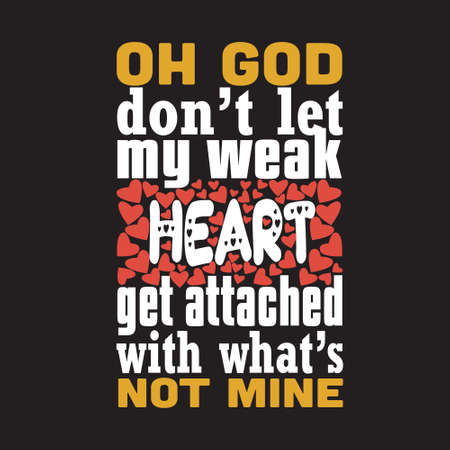 Muslim Quote. Oh God don t let my weak heart get attached.