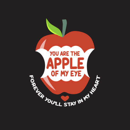 Apple Quote and saying. You are the apple of my eye.
