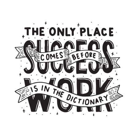 The only place Success comes before Work Is in the dictionary Ilustração