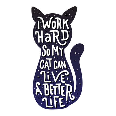 I work Hard so my cat can live a better life Stock Illustratie