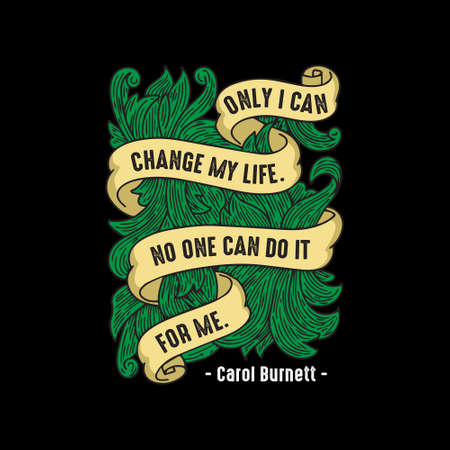 Life Quote. Only I can change My Life. Ilustração