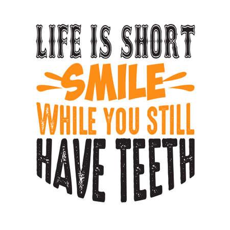 아직 이가 있는 동안 인생은 짧은 미소 벡터 (일러스트)