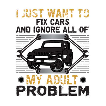 Car Quote and Saying. I just want to fix cars