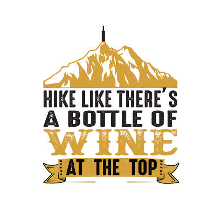Hike like there s a bottle of wine at the top