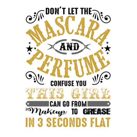 Don t let the mascara. Mechanic quote and saying