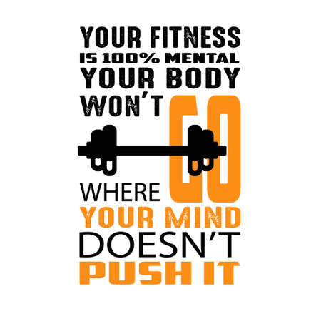Your fitness is 100 mental, Fitness Quote