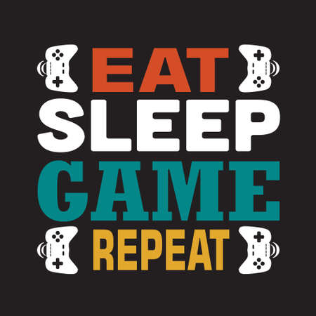 Game Quote and Saying. Eat sleep game repeat. Ilustração