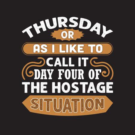 재미있는 작업 견적. 목요일 또는 내가 인질 상황의 넷째 날이라고 부르는 것처럼.