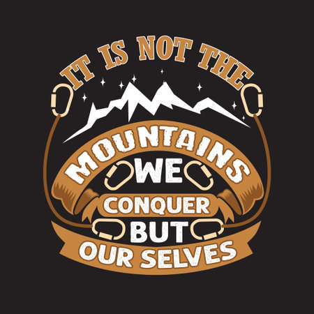 Hike Quote and saying. It is not the mountains. Ilustración de vector