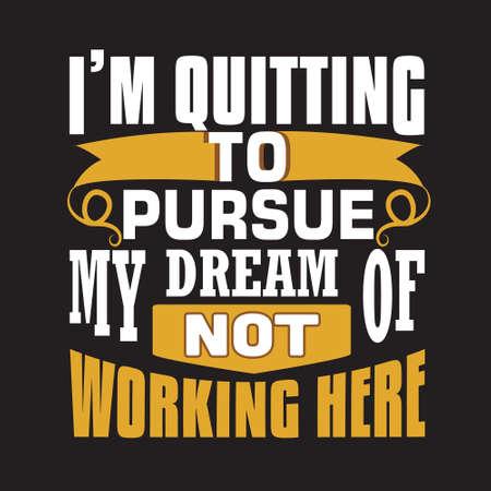 Cita de trabajo divertido. Dejo de fumar para perseguir mi sueño.