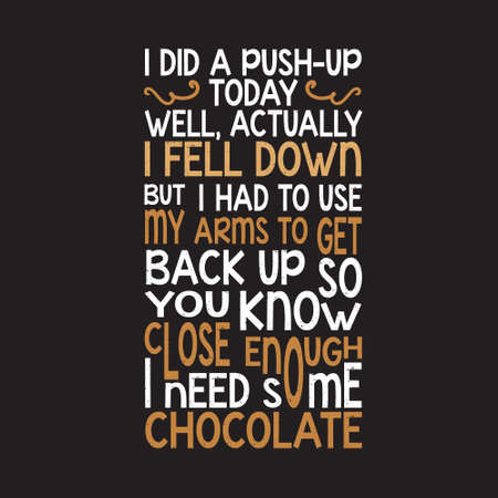 Funny Work Quote. I did a push up today.