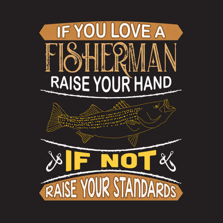 Cita de pesca y diciendo. Si amas al pescador levanta la mano Ilustración de vector