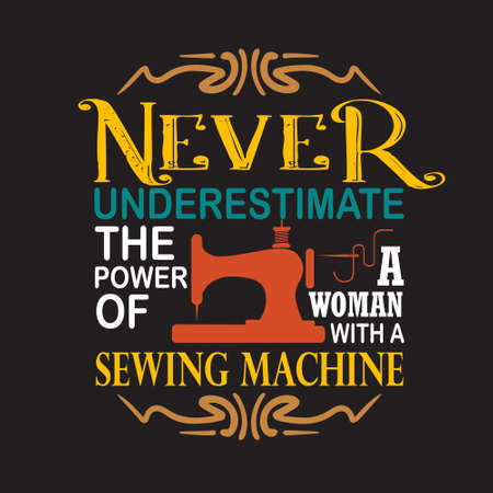 Sewing Quote and saying. Never underestimate the power of a woman with a sewing machine 일러스트