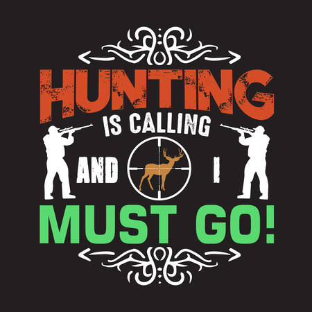 Hunting Quote and saying. Hunting is calling and I must go