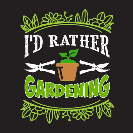 Gardening Quote and saying. I did rather gardening Ilustração
