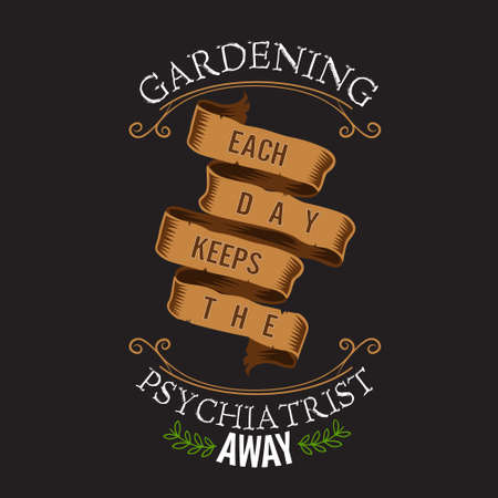 Gardening Quote. Gardening Each Day keeps The psychiatrist away Ilustração