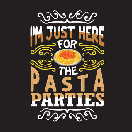 Pasta Quote and Saying. I am just here for the pasta