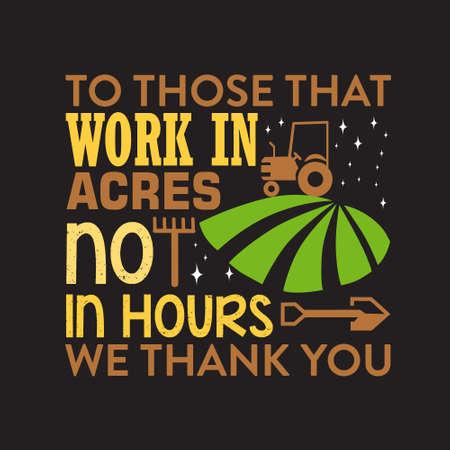 Cytat gospodarstwa. Tym, którzy pracują w akrach nie w godzinach, dziękujemy. Ilustracje wektorowe
