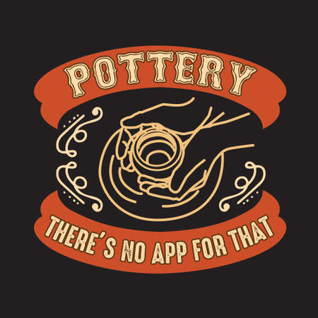 Pottery Quote and saying. Pottery there is no app for that Çizim