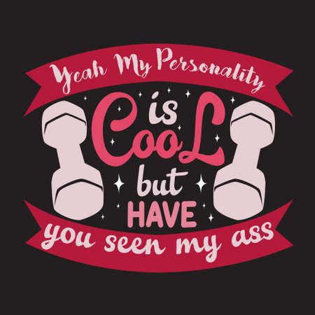 Gym Quote and Saying. Yeah my personality is cool