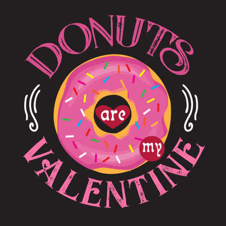 Donuts Quote and Saying. Donuts are my valentine Vector Illustratie