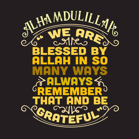 Muslim Quote and Saying. We are blessed by Allah in so many ways always remember that and be grateful Illusztráció