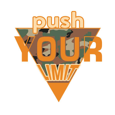 Push your limit Camouflage Sliced Sport Slogan . Military Typography Slogan College With Army Badge, Pin, Patch Soldier T-shirt and apparels print graphic vector Varsity typography Urban. Illustration