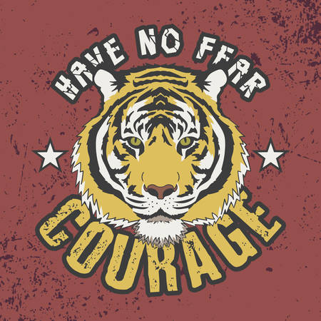 Have No Fear, Courage Slogan. Trendy T-shirt Design. Tiger Head Illustration.