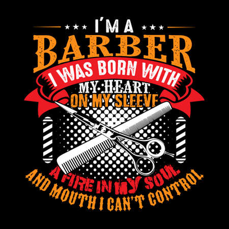 I m a Barber I was born with my heart. good for t shirt design
