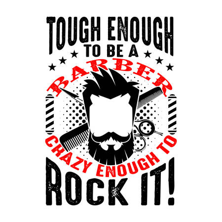 Tough enough to be a barber, good for t shirt