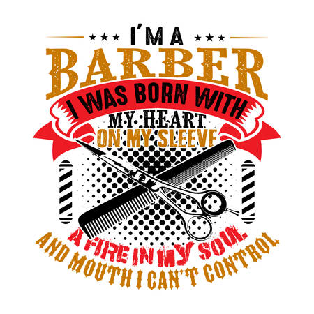 I m a Barber I was born with my heart, good for t shirt design