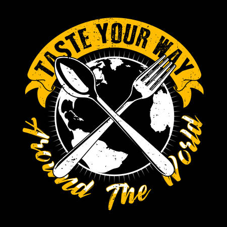 Taste your way around the world. Food quote and Slogan good for T-Shirt design. Vector illustration.